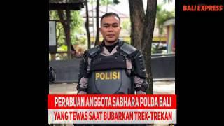 Perabuan Anggota Sabhara Polda Bali yang Tewas Saat Bubarkan Trek-trekan