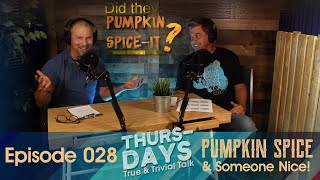 "Ep. 028 ""Pumpkin Spice and Someone Nice"""