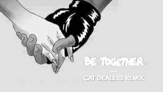 Major Lazer - Be Together (Cat Dealers Remix)