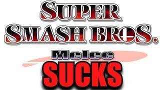 Super Smash Bros. Melee Sucks