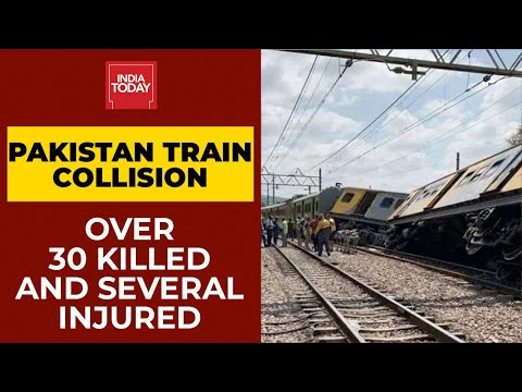 30 killed, several injured after two trains collide in Pakistan