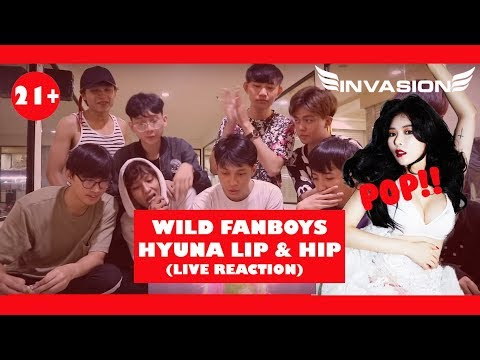 INVASION (WILD) BOYS REACT TO HYUNA (현아) – LIP & HIP LIVE PERFORMANCE