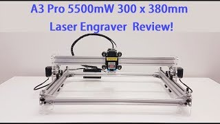 A3 Pro 5500mW 300 x 380mm DIY Laser Engraver Build,Test and Review!