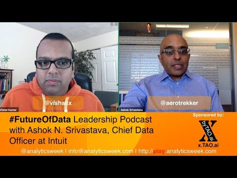 Ashok Srivastava(@aerotrekker @intuit) on Winning the Art of #DataScience #FutureOfData #Podcast