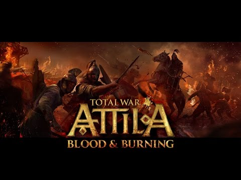Total War: ATTILA – Blood & Burning – Official Trailer