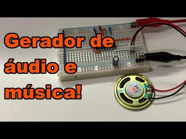 FAÇA UM GERADOR DE ÁUDIO E MÚSICA | Conheça Eletrônica! #180