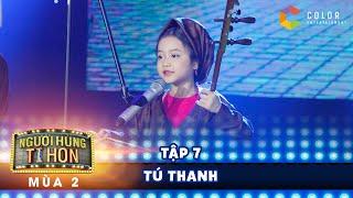 Người hùng tí hon 2| tập 7: Tú Thanh gây bất ngờ cho giám khảo với thể loại hát xẩm