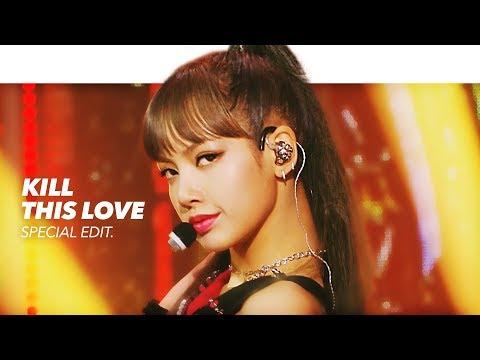 [4K] BLACKPINK 블랙핑크 - Kill This Love Stage Mix(교차편집) Special Edit.