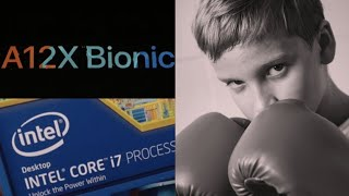 Apple A12X Bionic Vs Intel i7| Chip War