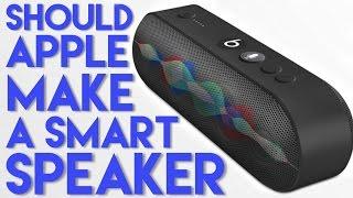 Should Apple make a smart speaker?