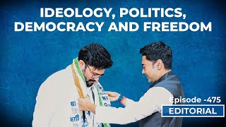 Editorial With Sujit Nair: Ideology, Politics, Democracy and Freedom