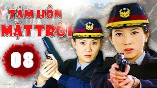 Tâm Hồn Mặt Trời - Tập 8 | Phim Hình Sự Trung Quốc Hay Nhất 2018 - Thuyết Minh
