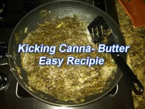 Kickin Cannabis Butter Easy Recipe Mp4 Youtube