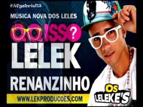 Baixar QQ isso Lelek musica nova dos lelek's