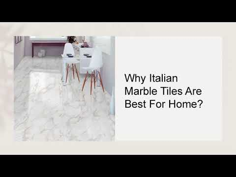 Why Italian Marble Tiles Are Best For Home?