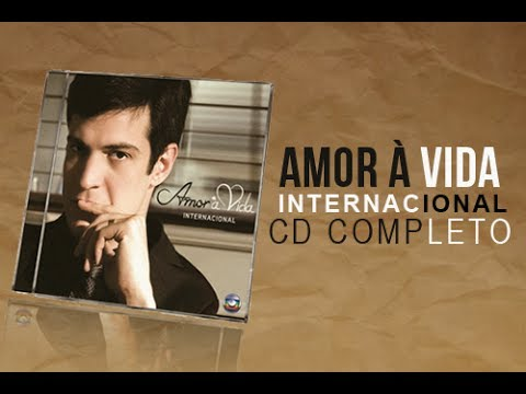 Baixar CD Amor à Vida - Internacional (COMPLETO)