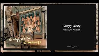 Gregg Welty: The Longer You Wait (2019) New Bluegrass!