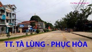 Đi Thăm, Khám Phá Thị Trấn TÀ LÙNG, Huyện Phục Hòa, Tỉnh Cao Bằng