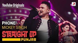 Phone – Mickey Singh (Straight Up Punjab)