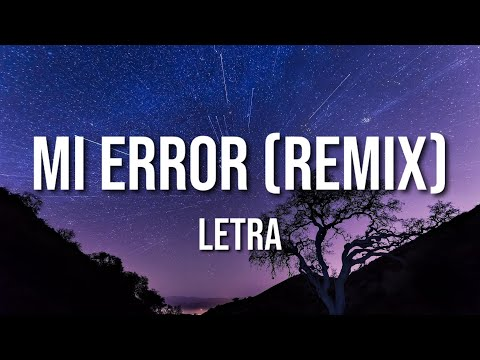 Mi Error Remix (LETRA) - Eladio Carrion, Wisin & Yandel, Zion & Lennox, Lunay
