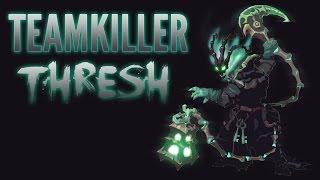 Teamkiller Thresh