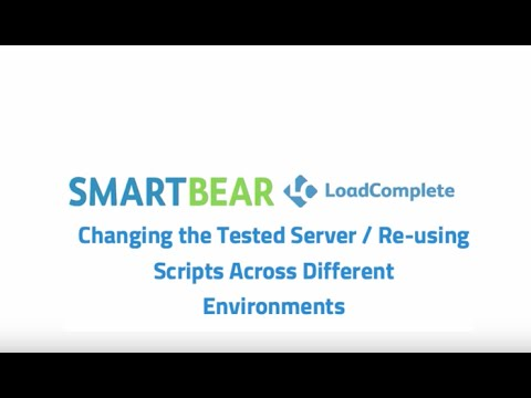LoadComplete: Changing the Test Server / Re-Using Scripts Across Different Environments