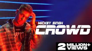 Crowd – Mickey Singh Video HD