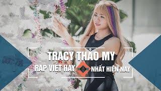Top 20 Bài Rap Hay Nhất Của Tracy Thảo My 2017 | Rap Hay Nhất Của Tracy Thảo My 2017 (P02)