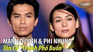 """Phi Nhung & Mạnh Quỳnh - Tân cổ """"Thành Phố Buồn"""" (Lam Phương, Mạnh Quỳnh) PBN 69"""