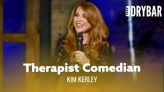 When Your Therapist Is A Comedian. Kim Kerley - Full Special