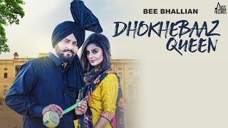 Dhokhebaaz Queen – Bee Bhallian