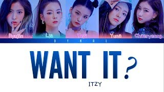 ITZY (있지) - 'WANT IT?' [Color Coded Lyrics/Han/Rom/Eng/가사] (See Captions)