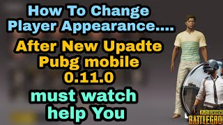 How To Change Player appearance in Pubg Mobile 0.11.0 Upadte