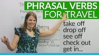 """Phrasal Verbs for TRAVEL: """"drop off"""", """"get in"""", """"check out""""..."""