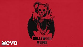 Machine Gun Kelly - Hollywood Whore (Audio)
