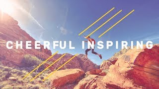 Cheerful Inspiring Uplifting Background Music for Videos and Presentations