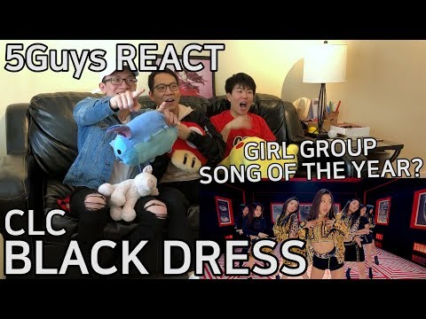 [THIRSTY FANBOYS] CLC (씨엘씨) - BLACK DRESS (5Guys MV REACT)
