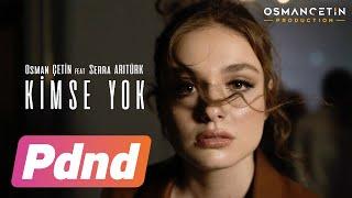 Osman Çetin ft. Serra Arıtürk - Kimse Yok (Official Video)