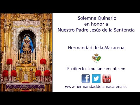 Solemne Quinario en honor a Nuestro Padre Jesús de la Sentencia [DÍA 5] - Hermandad de la Macarena -