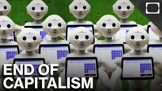 Are We Nearing The End Of Capitalism?