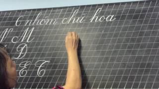 Luyện viết chữ hoa - cô giáo Thuỳ Dung