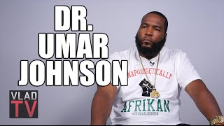 Dr. Umar Johnson: No African Community Ever Legitimized Being Gay