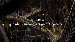 Harry Potter and the Destruction of Character || Video Essay