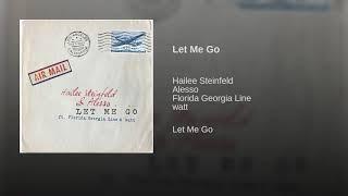 Hailee Steinfeld, Alesso -  Let Me Go (Audio) ft. Florida Georgia Line, Watt