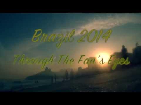 Brazil 2014 : Through The Fan's Eyes 0