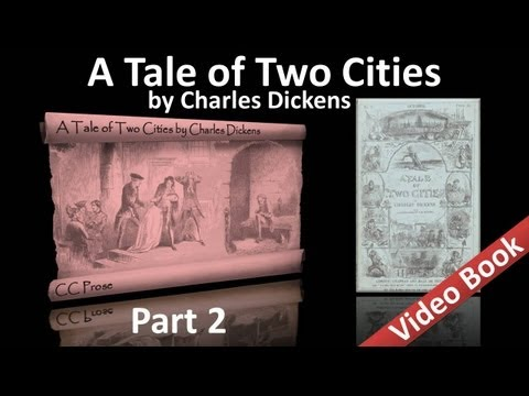 Part 2 - A Tale of Two Cities Audiobook by Charles Dickens (Book 02, Chs 01-06)