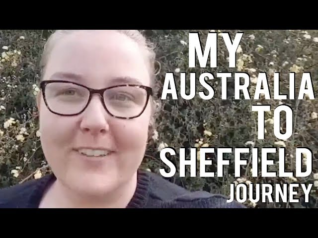 My Australia to Sheffield Journey