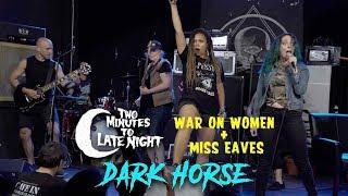 """War On Women + Miss Eaves cover """"Dark Horse"""""""