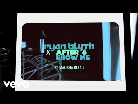 Ryan Blyth X After 6 - Show Me (feat. Malisha Bleau) [Official Lyric Video]