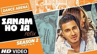 SANAM HO JA Remix – Arjun